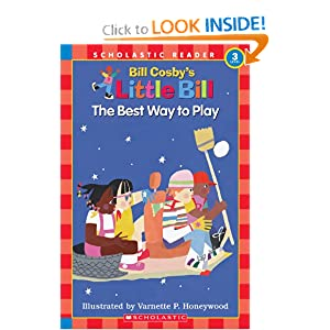 The Best Way to Play: A Little Bill Book for Beginning Readers, Level 3 (Oprah's Book Club) Bill Cosby and Varnette Honeywood