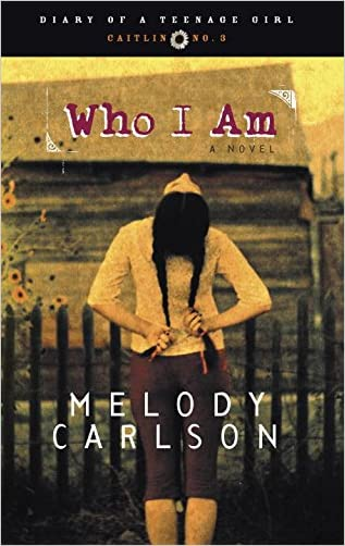 Who I Am (Diary of a Teenage Girl: Caitlin, Book 3) written by Melody Carlson
