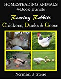 img - for Homesteading Animals 4-Book Bundle: Rearing Rabbits, Chickens, Ducks and Geese. A comprehensive introduction to raising popular farmyard animals book / textbook / text book