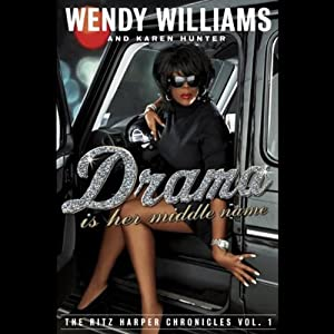 Drama Is Her Middle Name | [Wendy Williams, Karen Hunter]