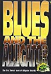 Blues And The Alligator : The First T...