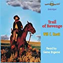 Trail of Revenge: Wolf Caulder Western Series #3 (       UNABRIDGED) by Will C Knott Narrated by Gene Engene