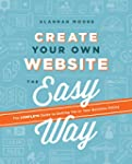 Create Your Own Website The Easy Way:...