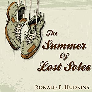 The Summer of Lost Soles | [Ronald E. Hudkins]