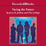 Facing the Future: Left Behind®: The Kids, Book 4 | Jerry B. Jenkins,Tim LaHaye