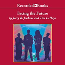 Facing the Future: Left Behind®: The Kids, Book 4 Audiobook by Jerry B. Jenkins, Tim LaHaye Narrated by Scott Shina