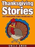 Children s Book: Thanksgiving Stories: Cute Thanksgiving Stories for Kids Ages 4-8 (Thanksgiving Books for Children)