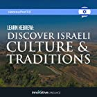Learn Hebrew: Discover Israeli Culture & Traditions Vortrag von  Innovative Language Learning LLC Gesprochen von:  Innovative Language Learning LLC