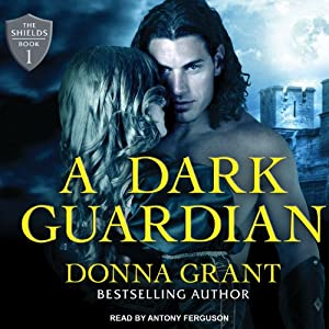 A Dark Guardian: Shields, Book 1 | [Donna Grant]