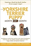 Liz Palika Your Yorkshire Terrier Puppy Month by Month