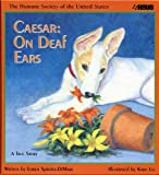 Caesar: On Deaf Ears, with Animal (Humane Society of the United States)