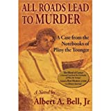 All Roads Lead to Murder Bell, Jr Albert a ( Author ) Apr-19-2011 Paperback