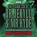 The Strange Case of Dr Jekyll & Mr Hyde: BBC Radio 4 full-cast dramatisation Radio/TV Program by Robert Louis Stevenson Narrated by  full cast, John Dougall, Stuart McQuarrie