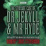 The Strange Case of Dr Jekyll & Mr Hyde: BBC Radio 4 full-cast dramatisation | Robert Louis Stevenson