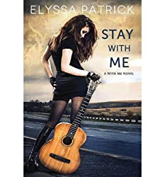 [ STAY WITH ME ] BY Patrick, Elyssa ( AUTHOR )Aug-22-2013 ( Paperback )