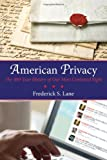 American privacy : the 400-year history of our most contested right