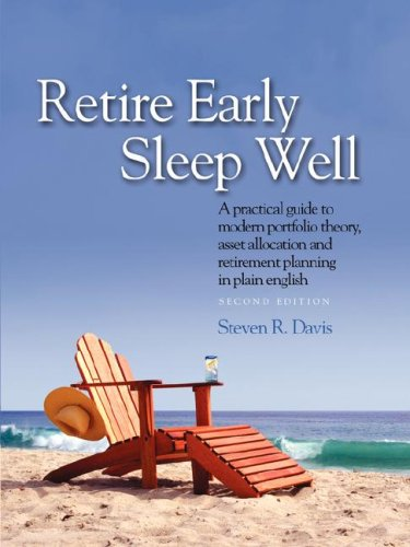 Retire Early Sleep Well A practical guide to modern portfolio theory asset allocation and retirement planning097930752X
