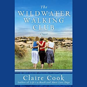 The Wildwater Walking Club | [Claire Cook]