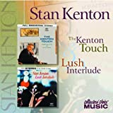 The Kenton Touch / Lush Interlude