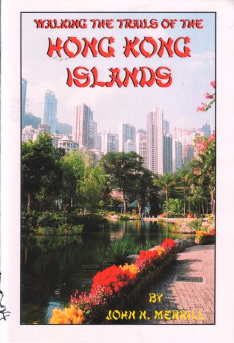Autographed: Walking the Trails of the Hong Kong Islands 2007: The Islands Walks Series, John Merrill Walk Guides (Personally Autographed by Author, October 2007 Printing, Second Edition)