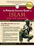 Image of The Politically Incorrect Guide to Islam (And the Crusades)