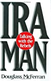 img - for IRA Man: Talking with the Rebels by McFerran, Douglass (1997) Hardcover book / textbook / text book