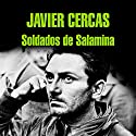Soldados de Salamina [Soldiers of Salamis] Audiobook by Javier Cercas Narrated by Javier Cercas, Sergio Zamora