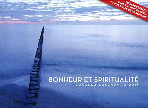 L'agenda-Calendrier Bonheur et spiritualité 2016
