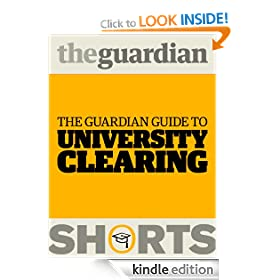 The Guardian Guide to University Clearing (Guardian Shorts)