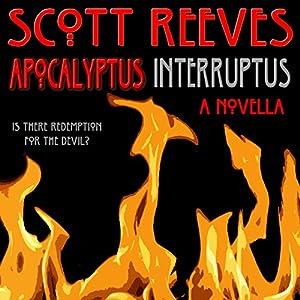 Apocalyptus Interruptus: A Novella Audiobook
