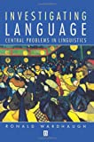 Investigating Language: Central Problems in Linguistics (The Language Library)