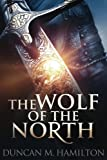 img - for The Wolf of the North: Wolf of the North Book 1 (Volume 1) book / textbook / text book