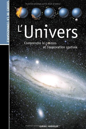 L'Univers : Comprendre le cosmos et l'exploration spatiale