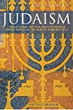 A Brief Guide to Judaism: Theology, History and Practice (Brief History of)