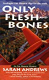 Only Flesh and Bones (Em Hansen Mysteries)