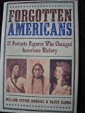 Forgotten Americans (15 Footnote Figures Who Changed American History) (0760788715) by Willard Sterne Randall
