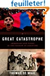 Great Catastrophe: Armenians and Turk...