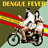 Venus on Earth Dengue Fever