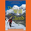 The Will to Climb: Obsession and Commitment and the Quest to Climb Annapurna - the World's Deadliest Peak (       UNABRIDGED) by David Roberts, Ed Viesturs Narrated by Fred Sanders