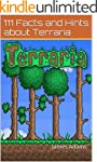 Terraria: Guide: 111 Facts and Hints...