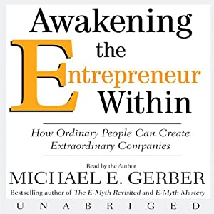 Awakening the Entrepreneur Within | [Michael E. Gerber]