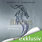 Sehnsuchtsvolle Berührung (Dark Elements 3) | Jennifer L. Armentrout