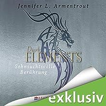 Sehnsuchtsvolle Berührung (Dark Elements 3) Hörbuch von Jennifer L. Armentrout Gesprochen von: Merete Brettschneider