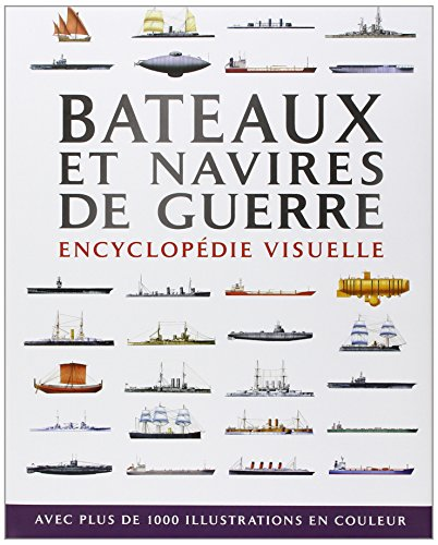 Bâteaux et navires de guerre : Encyclopédie visuelle