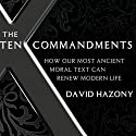 The Ten Commandments: How Our Most Ancient Moral Text Can Renew Modern Life (       UNABRIDGED) by David Hazony Narrated by Arthur Morey