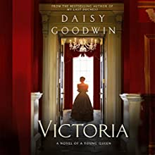 Victoria Audiobook by Daisy Goodwin Narrated by Anna Wilson-Jones