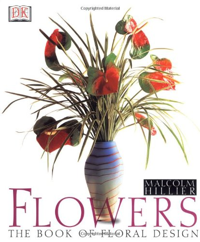 Flowers: The Book of Floral Design