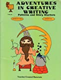 img - for Adventures in Creative Writing: Patterns and Story Starters Grades K-6 book / textbook / text book