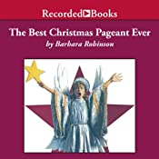 The Best Christmas Pageant Ever | [Barbara Robinson]