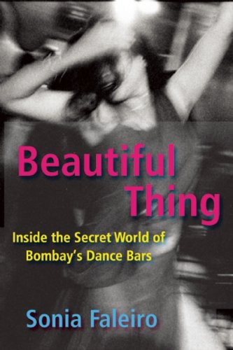 Beautiful Thing: Inside the Secret World of Bombay's Dance Bars
